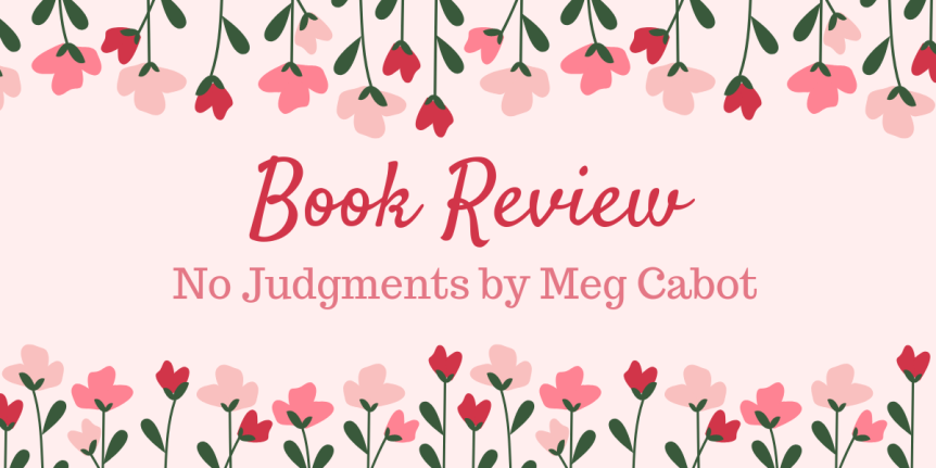 Book Review: No Judgments by Meg Cabot (ARC)