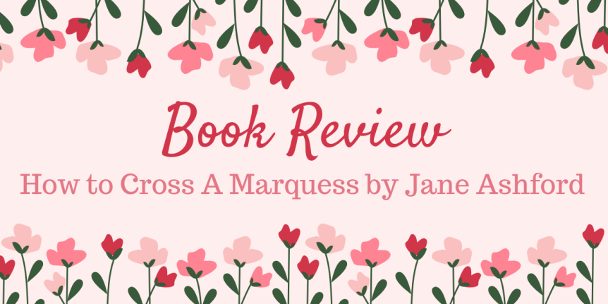 Book Review: How to Cross A Marquess by JaneAshford