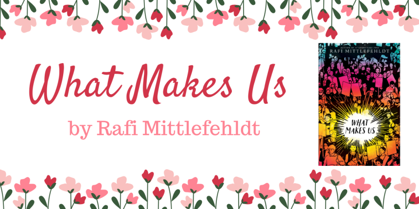 Book Review (ARC): What Makes Us by Rafi Mittlefehldt