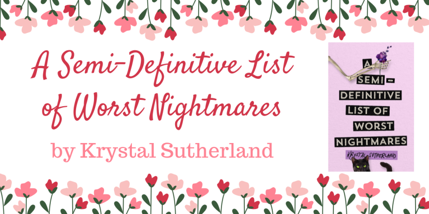 Book Review: A Semi Definitive List of Worst Nightmares by KrystalSutherland