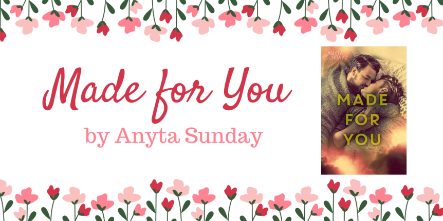 Book Review (ARC) : Made For You by Anyta Sunday