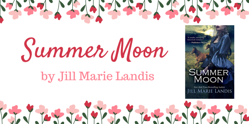 Book Review (ARC) : Summer Moon by Jill Marie Landis