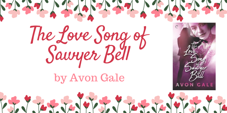 Book Review (ARC) : The Love Song of Sawyer Bell by Avon Gale