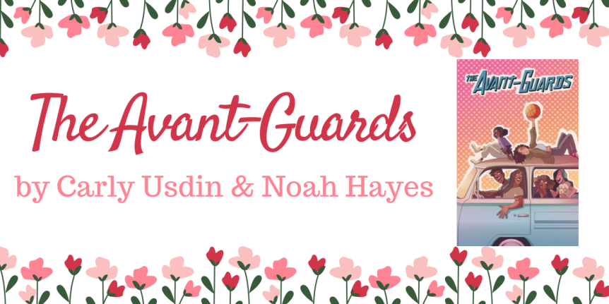Book Review : The Avant-Guards Issues #1 to 4 by Carly Usdin and Noah Hayes