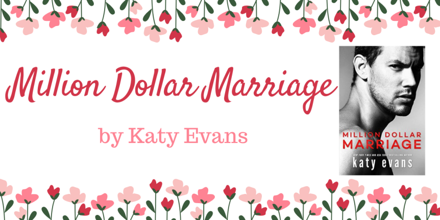 Book Review (ARC) : Million Dollar Marriage by Katy Evans