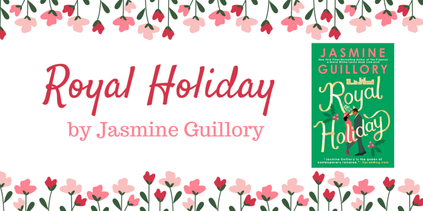Book Review : Royal Holiday by JasmineGuillory