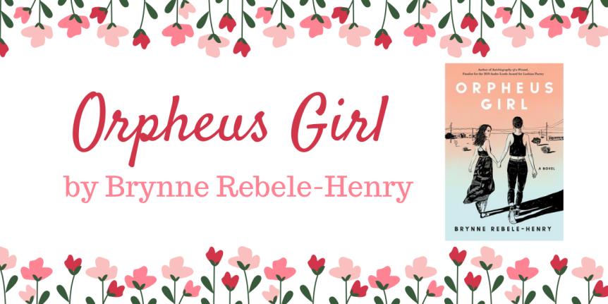 Book Review (ARC) : Orpheus Girl by Brynne Rebele-Henry