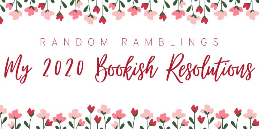 My 2020 Bookish Resolutions (+ Saying MyThanks!)