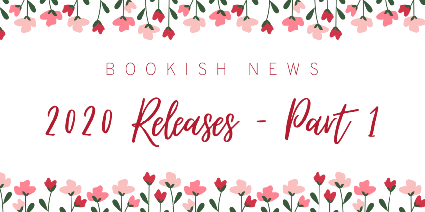 2020 Bookish Releases I Am Excited About – Part 1