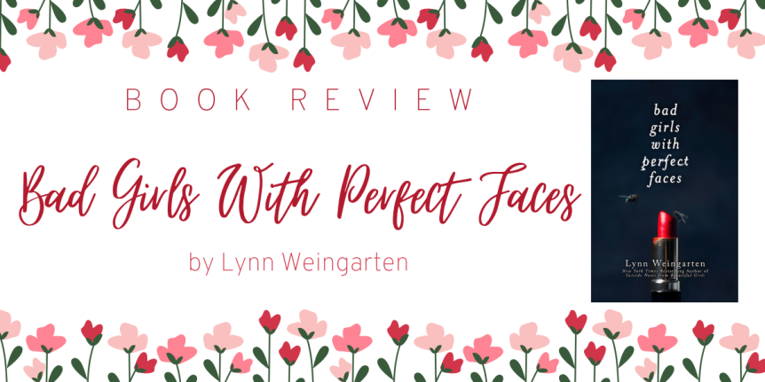 Book Review : Bad Girls With Perfect Faces by Lynn Weingarten