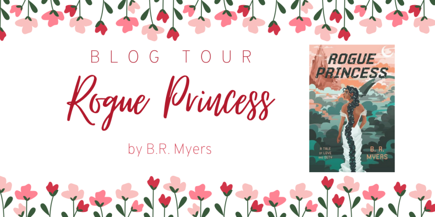 Blog Tour: Rogue Princess by B.R. Myers // Book Review + Giveaway