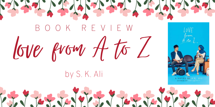 Book Review : Love from A to Z by S.K. Ali