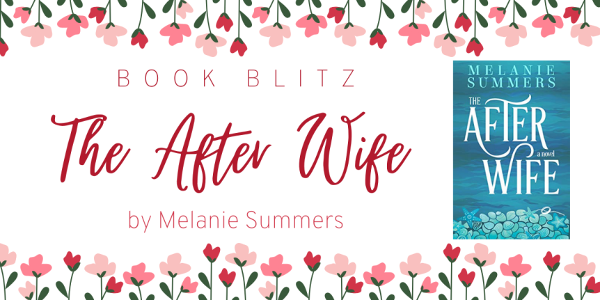 The After Wife by Melanie Summers // Book Blitz + $100 Amazon Giveaway