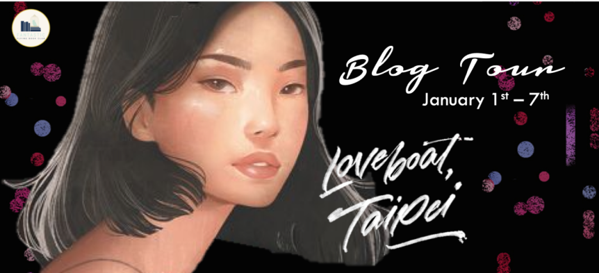 Blog Tour: Loveboat, Taipei by Abigail Hing Wen // Book Review + Favorite Quotes +Giveaway