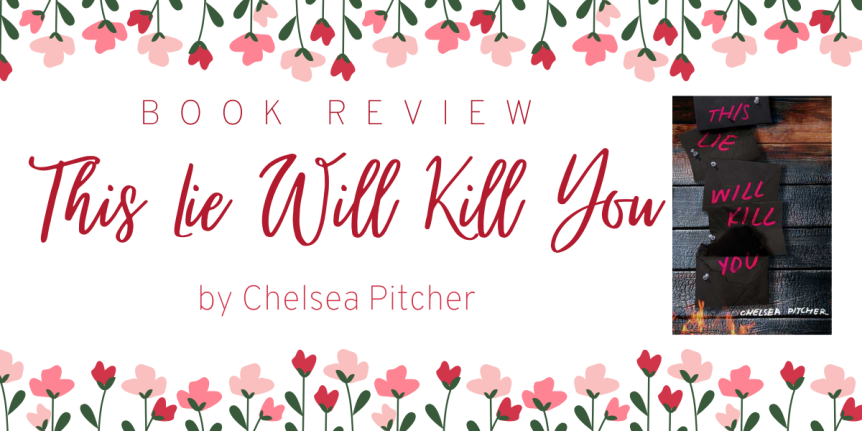 Book Review : This Lie Will Kill You by Chelsea Pitcher