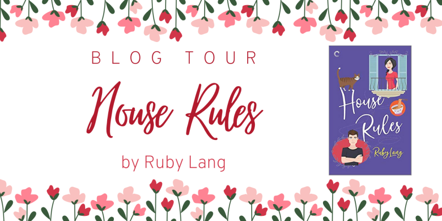 Blog Tour: House Rules by Ruby Lang // Review +Excerpt