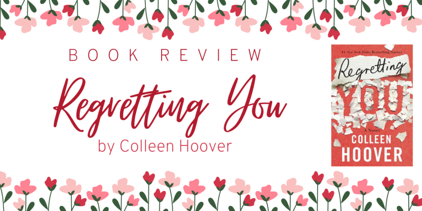 Book Review : Regretting You by Colleen Hoover