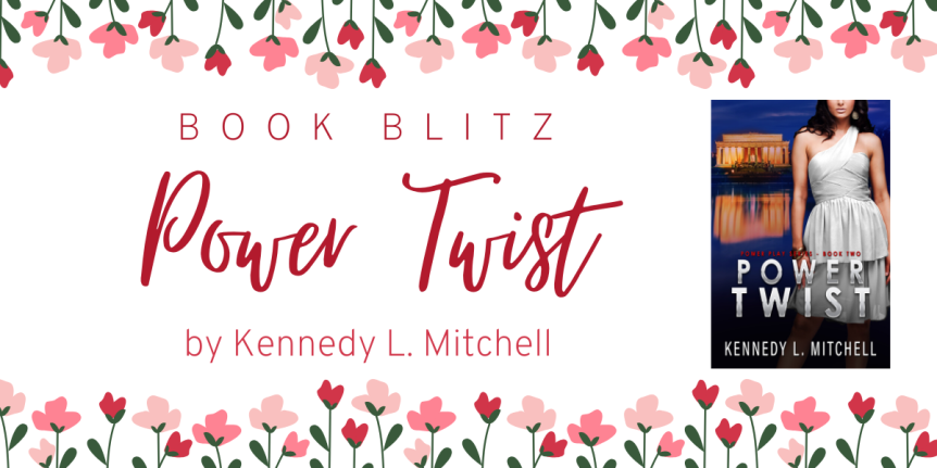 Power Twist by Kennedy L. Mitchell // Release Week Blitz
