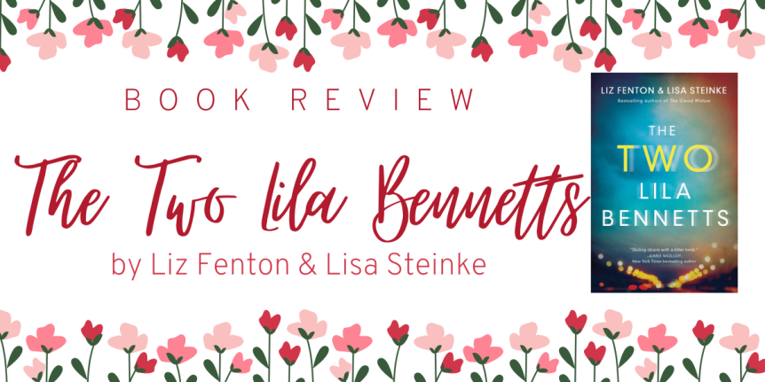 Book Review : The Two Lila Bennetts by Liz Fenton & Lisa Steinke