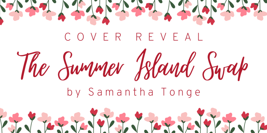 Cover Reveal: The Summer Island Swap by SamanthaTonge