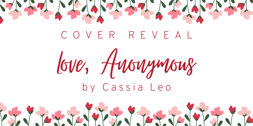 Cover Reveal: Love, Anonymous by Cassia Leo