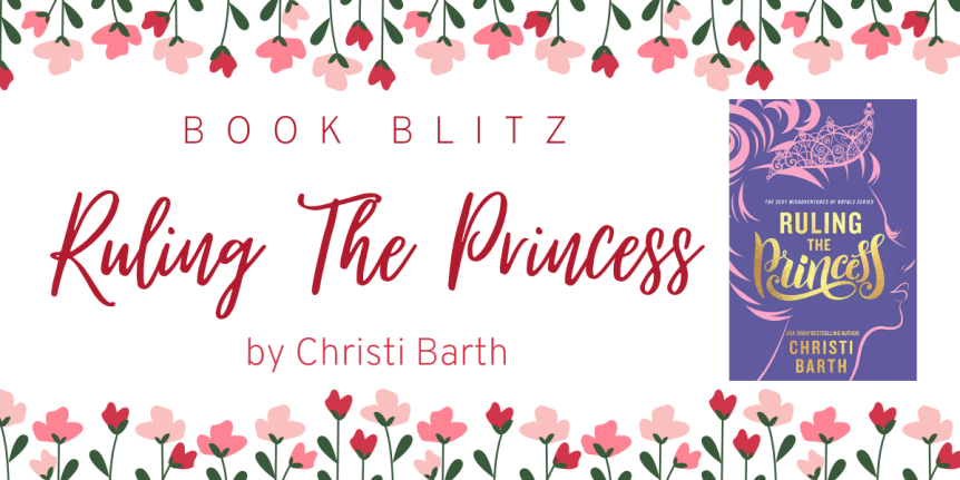 Release Day Blitz: Ruling the Princess by Christi Barth