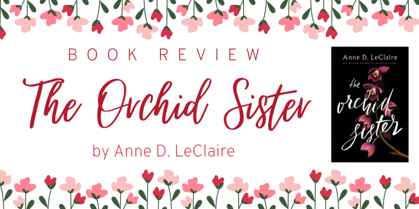 Book Review : The Orchid Sister by Anne D.LeClaire