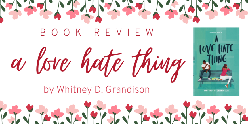Book Review : A Love Hate Thing by Whitney D. Grandison