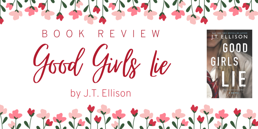 Book Review : Good Girls Lie by J. T. Ellison