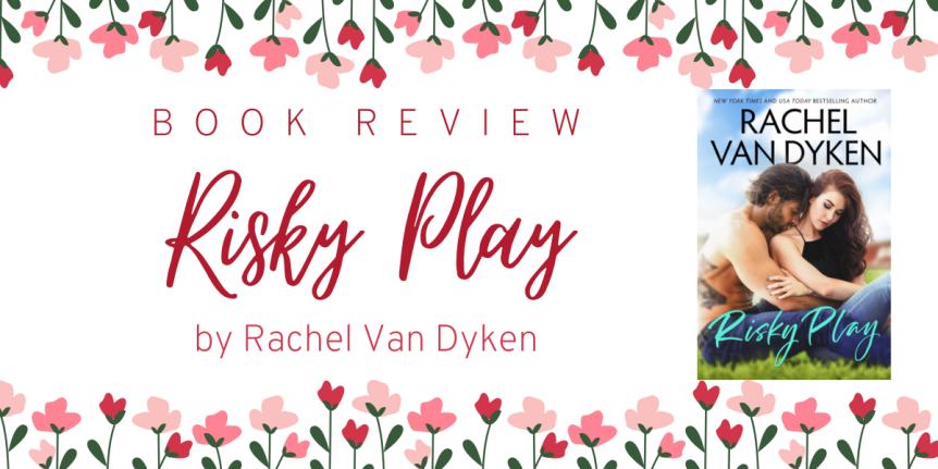 Book Review : Risky Play by Rachel VanDyken