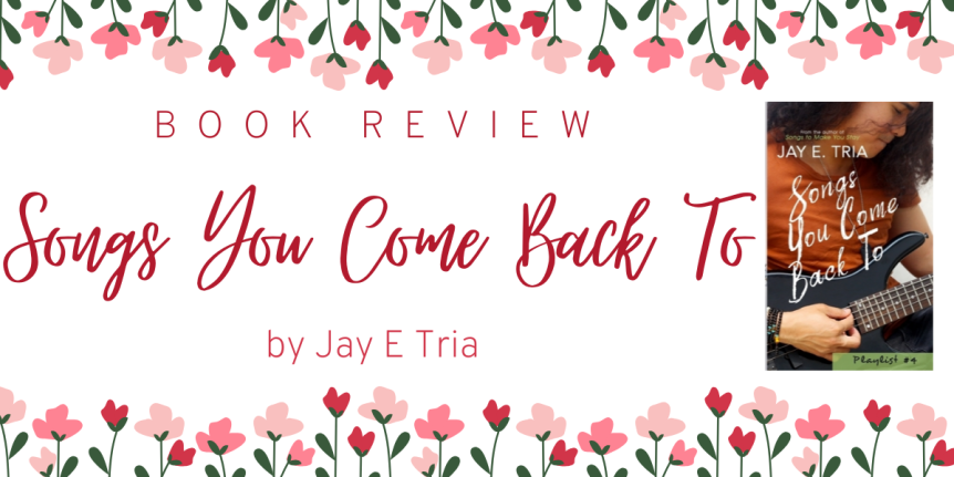 Book Review : Songs You Come Back To by Jay E. Tria
