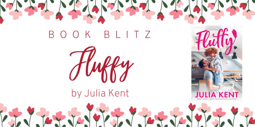 Book Blitz: Fluffy by Julia Kent // 99¢ AudiobookSALE!
