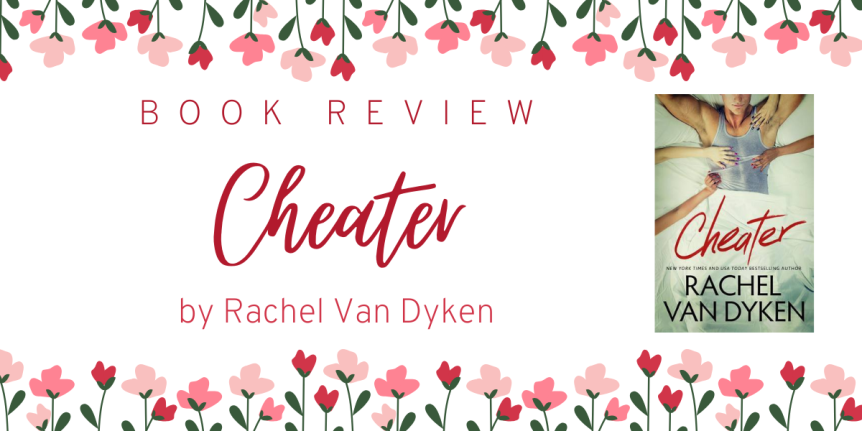 Book Review : Cheater (Curious Liaisons #1) by Rachel Van Dyken
