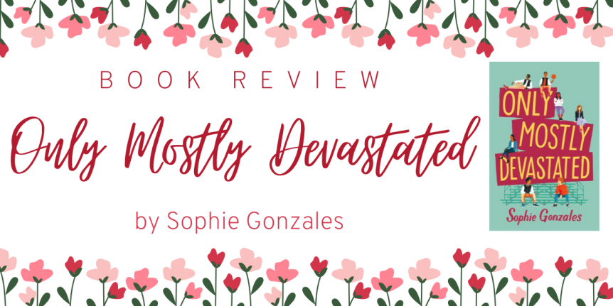Book Review : Only Mostly Devastated by Sophie Gonzales