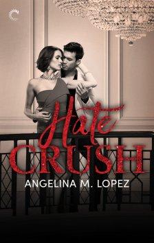 Hate Crush — Angelina M. Lopez