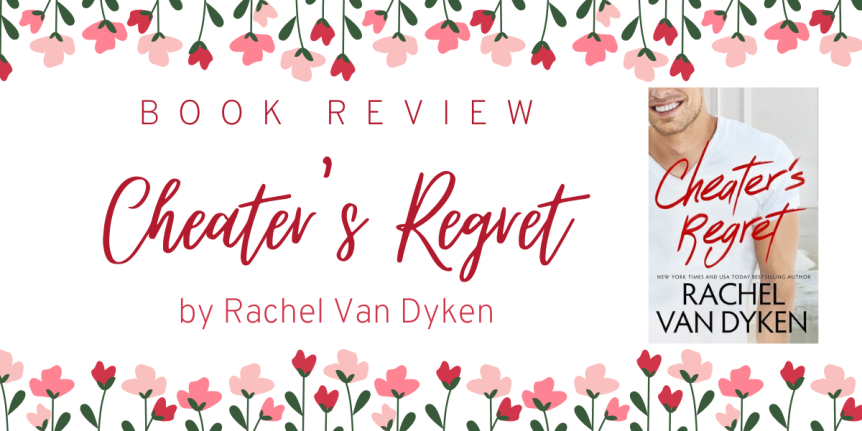 Book Review : Cheater's Regret (Curious Liaisons #2) by Rachel Van Dyken
