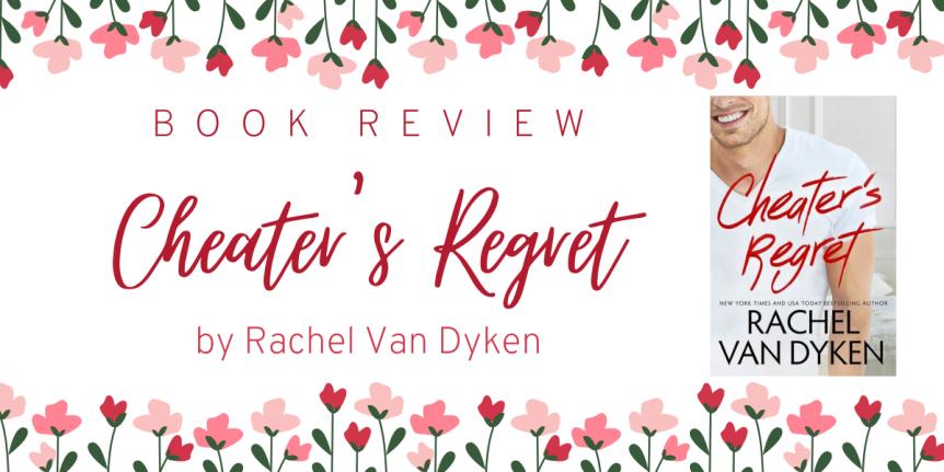 Book Review : Cheater's Regret (Curious Liaisons #2) by Rachel VanDyken