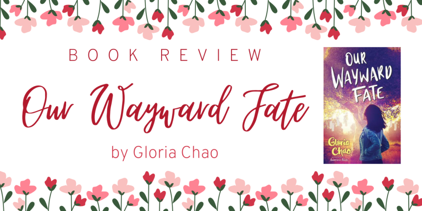 Book Review : Our Wayward Fate by Gloria Chao