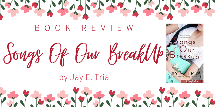 Book Review : Songs Of Our Breakup by Jay E. Tria