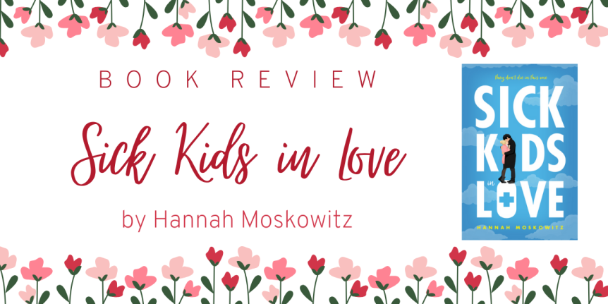 Book Review : Sick Kids in Love by HannahMoskowitz