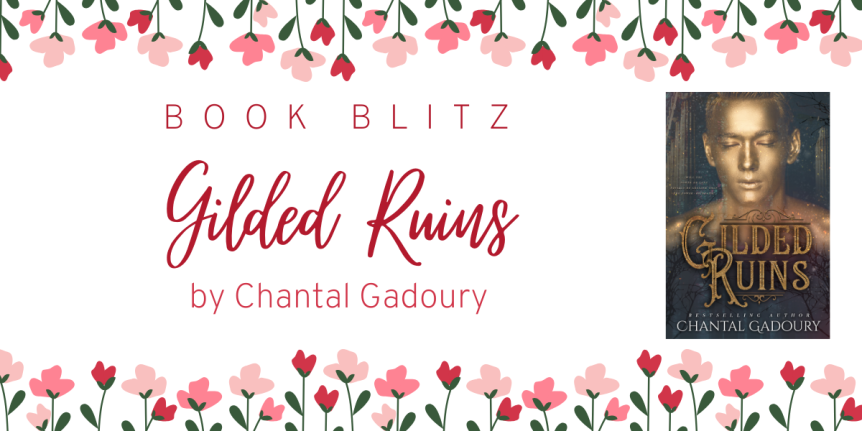 Release Week Blitz: Gilded Ruins by Chantal Gadoury