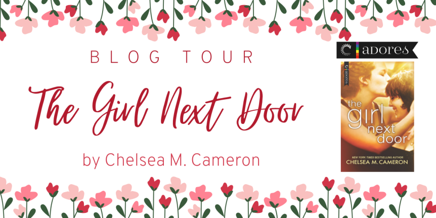 Read an Excerpt of The Girl Next Door by Chelsea M Cameron! // @CarinaAdores Blog Tour