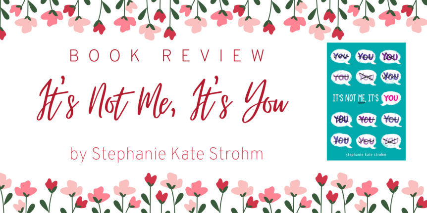 Exes, Growing Up, and Full Cast Audiobooks // Book Review: It's Not Me, It's You by Stephanie Kate Strohm