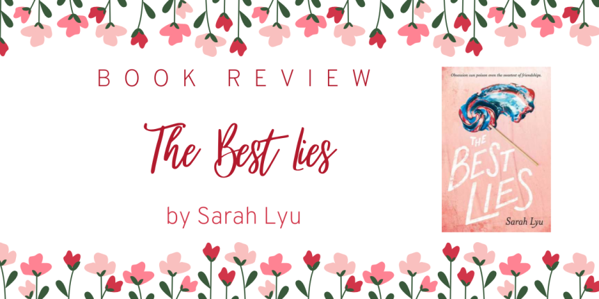 Toxic Friendships, Manipulation, and Murder // Book Review: The Best Lies by Sarah Lyu