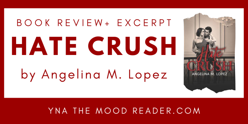 Blog Tour: Hate Crush by Angelina M. Lopez // Review + Excerpt