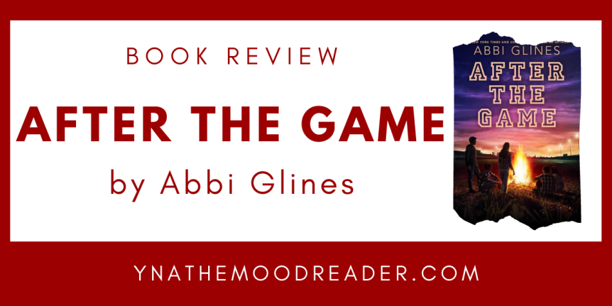 Finally A Good One! // Book Review: After The Game by Abbi Glines