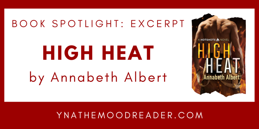 Blog Tour: High Heat by Annabeth Albert // Excerpt