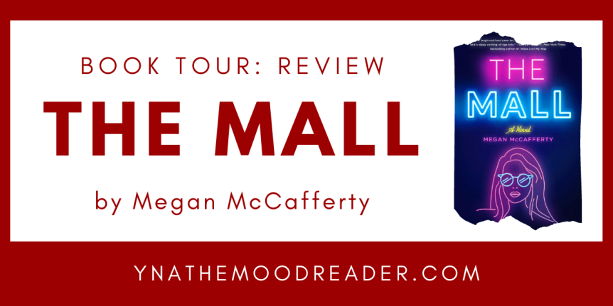 Blog Tour: The Mall by Megan McCafferty // Review