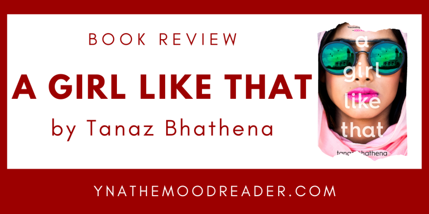 Disturbing, But Much Needed // Book Review: A Girl Like That by Tanaz Bhathena