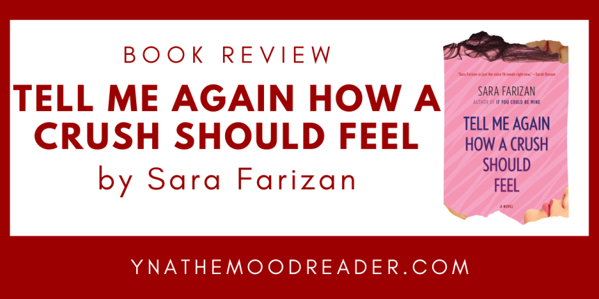 Young Sapphic Energy, Falling In Love & All That Drama // Book Review: Tell Me Again How A Crush Should Feel by Sara Farizan
